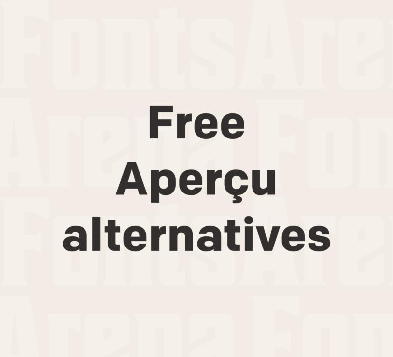Free Aperçu font alternatives