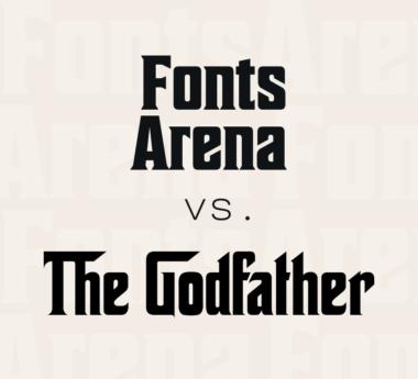 FontsArena vs. The Godfather