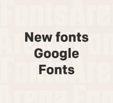 New fonts added on Google Fonts — 29 September 2020