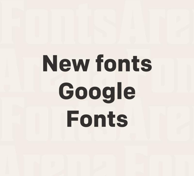 New fonts added on Google Fonts — 07 December 2019