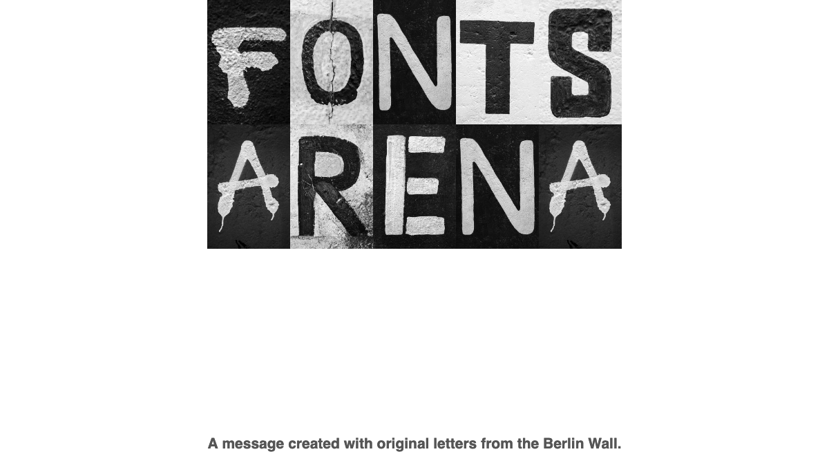 Fonts Arena written with Berlin Wall graffiti font